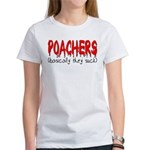 Poachers basically they suck Women's T-Shirt