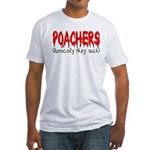 Poachers basically they suck Fitted T-Shirt