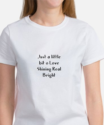 Just a little bit o Love Shin Women's T-Shirt