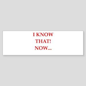 know Bumper Sticker