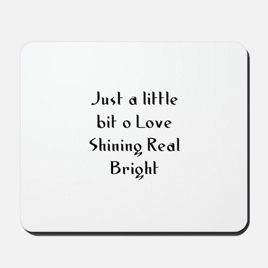 Just a little bit o Love Shin Mousepad