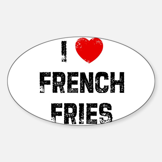 I * French Fries Oval Decal