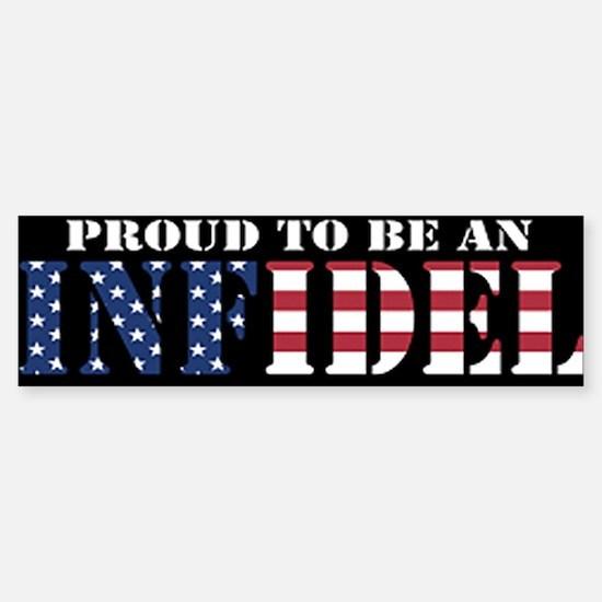 Proud to be an Infidel Bumper Bumper Bumper Sticker
