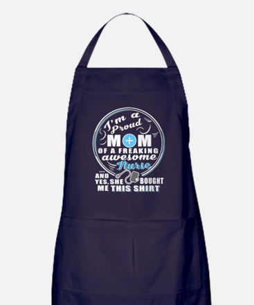 Proud Mom Of An Awesome Nurse T Shirt Apron (dark)