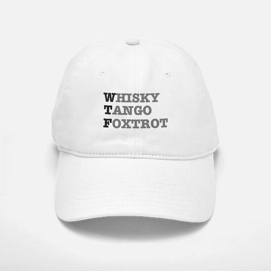 WTF - WHISKY,TANGO,FOXTROT Baseball Baseball Cap