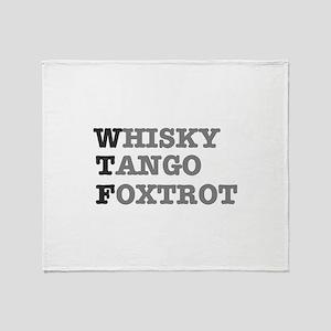 WTF - WHISKY,TANGO,FOXTROT Throw Blanket