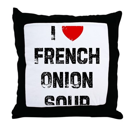 I * French Onion Soup Throw Pillow