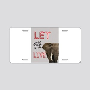LET ME LIVE Aluminum License Plate
