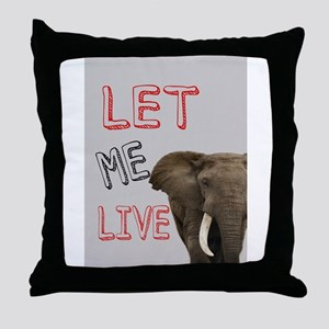 LET ME LIVE Throw Pillow