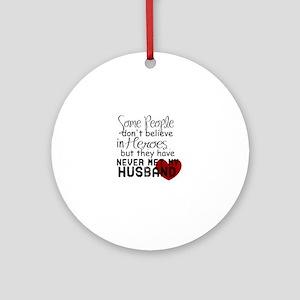 Husband hero Round Ornament