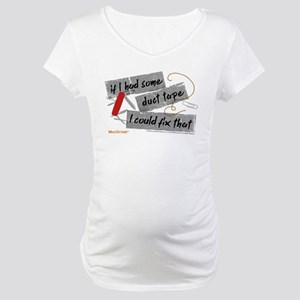 MacGyver: Duct Tape Maternity T-Shirt