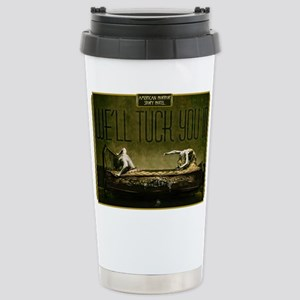 AHS Hotel We'll Tuck Yo Stainless Steel Travel Mug