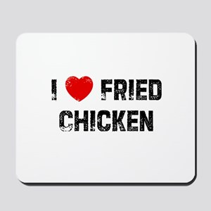 I * Fried Chicken Mousepad