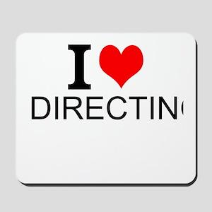 I Love Directing Mousepad