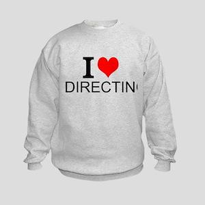 I Love Directing Sweatshirt