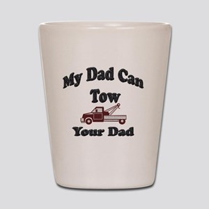 Towing Dad Shot Glass
