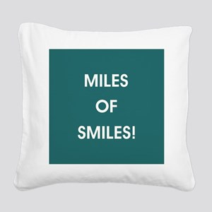 MILES OF SMILES! Square Canvas Pillow