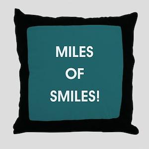 MILES OF SMILES! Throw Pillow