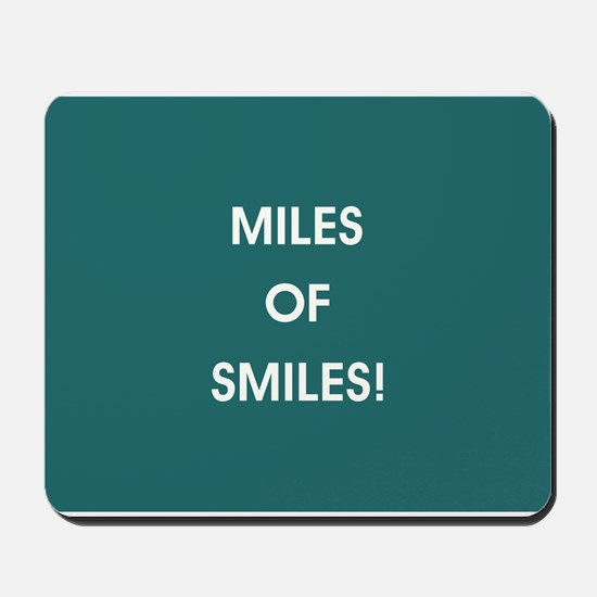 MILES OF SMILES! Mousepad