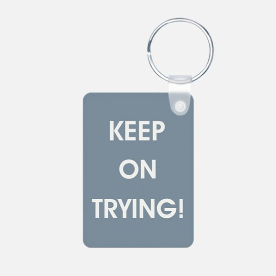 KEEP ON TRYING! Keychains