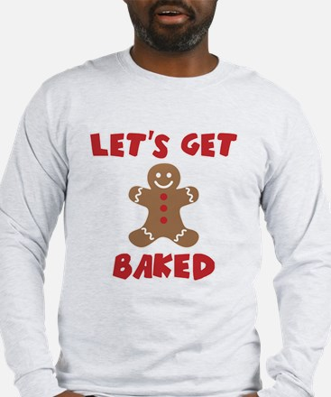 Let's Get Baked Funny Christmas Long Sleeve T-Shir