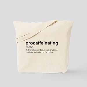 Procaffeinating definition Tote Bag