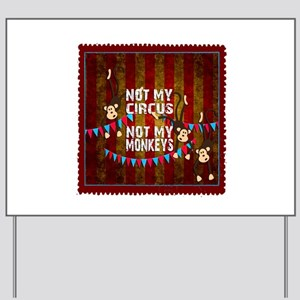 Not My Circus Monkeys Stamp Yard Sign