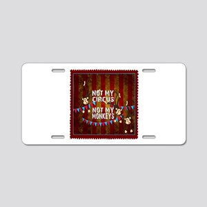 Not My Circus Monkeys Stamp Aluminum License Plate