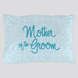 Mother of the Groom Pillow Case