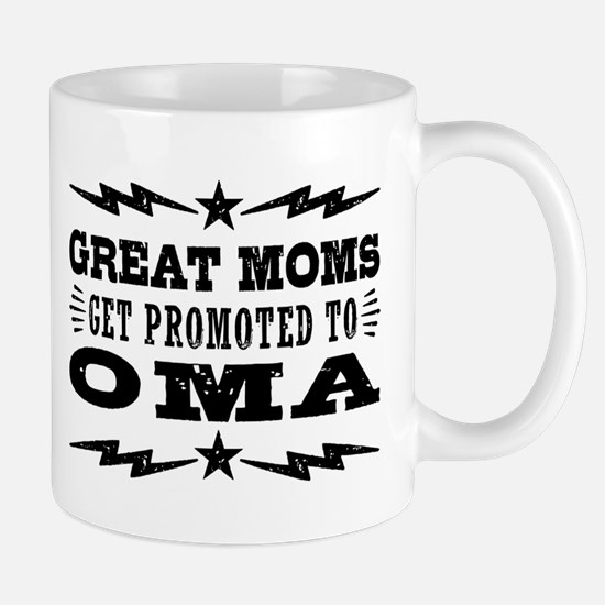 Great Moms Get Promoted To Oma Mug