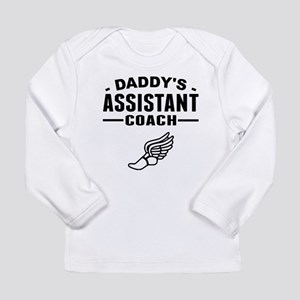 Daddys Assistant Track Coach Long Sleeve T-Shirt