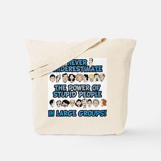 Never Underestimate Stupid Pe Tote Bag