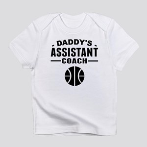 Daddys Assistant Basketball Coach Infant T-Shirt