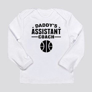 Daddys Assistant Basketball Coach Long Sleeve T-Sh