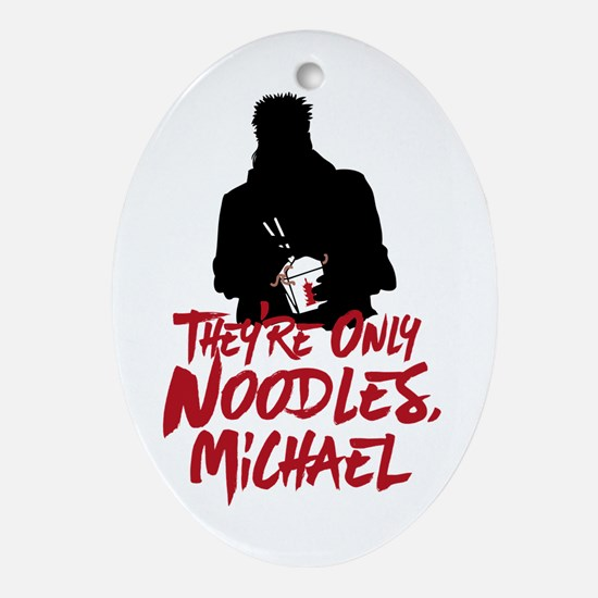 They're Only Noodles Michael Oval Ornament