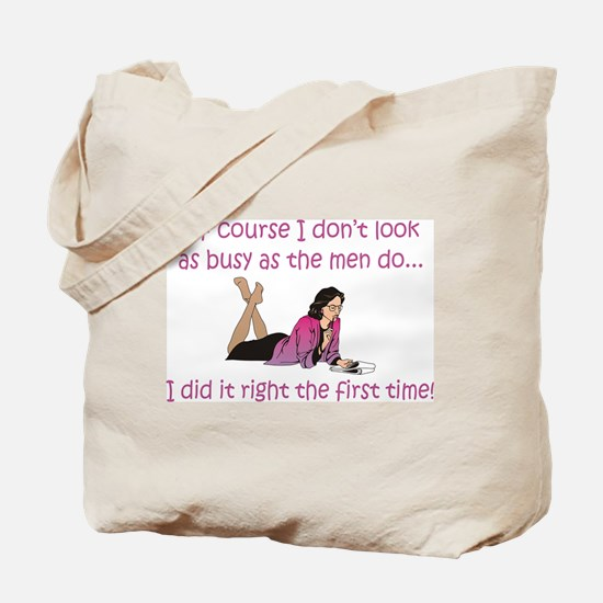 I Did It Right The First Time Tote Bag