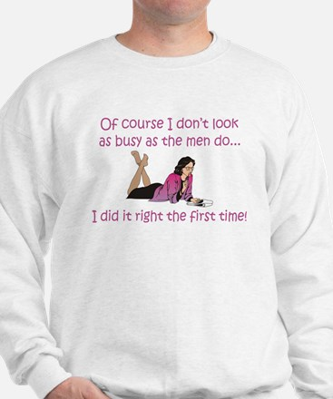 I Did It Right The First Time Sweatshirt