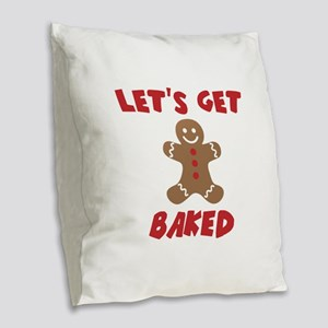 Let's Get Baked Funny Christmas Burlap Throw Pillo