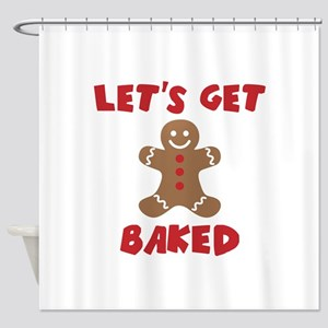 Let's Get Baked Funny Christmas Shower Curtain