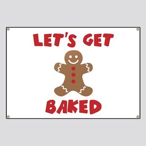 Let's Get Baked Funny Christmas Banner