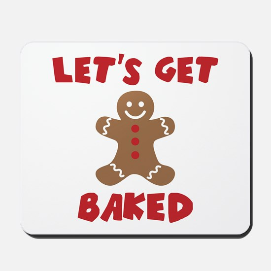 Let's Get Baked Funny Christmas Mousepad