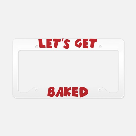 Let's Get Baked Funny Christmas License Plate Hold