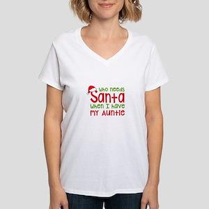 Who Needs Santa - Auntie T-Shirt