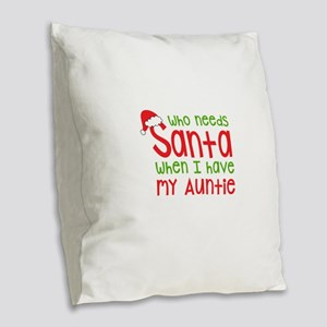 Who Needs Santa - Auntie Burlap Throw Pillow