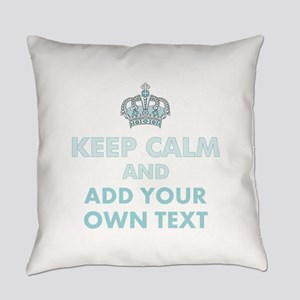 Keep Calm and ADD Text Everyday Pillow
