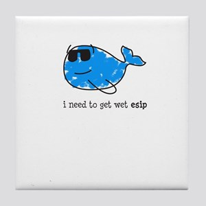 I need to get wet esip Tile Coaster