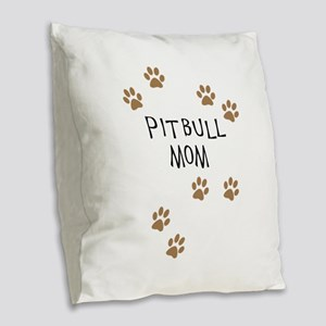 Pitbull Mom Burlap Throw Pillow