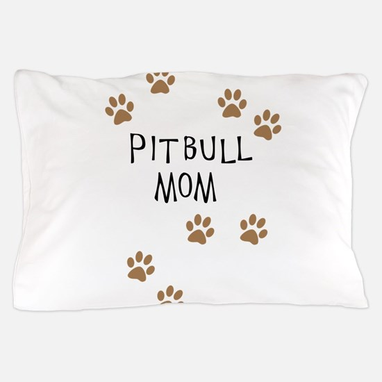 Pitbull Mom Pillow Case
