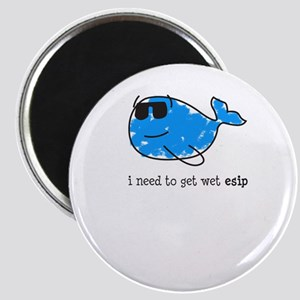 I need to get wet esip Magnets