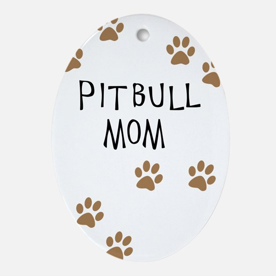 Pitbull Mom Oval Ornament
